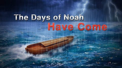 "End Time News – ""The Days of Noah Have Come"" (Disaster and Salvation)"