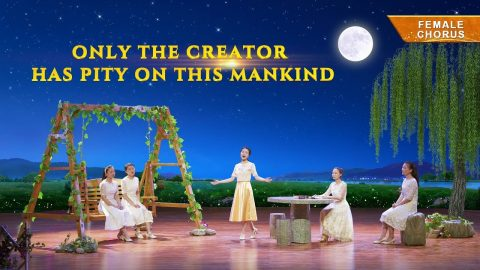 Christian Gospel Songs - Only the Creator Takes Pity on This Mankind