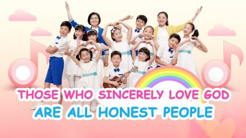 Those Who Sincerely Love God Are All Honest People - Children Christian Songs