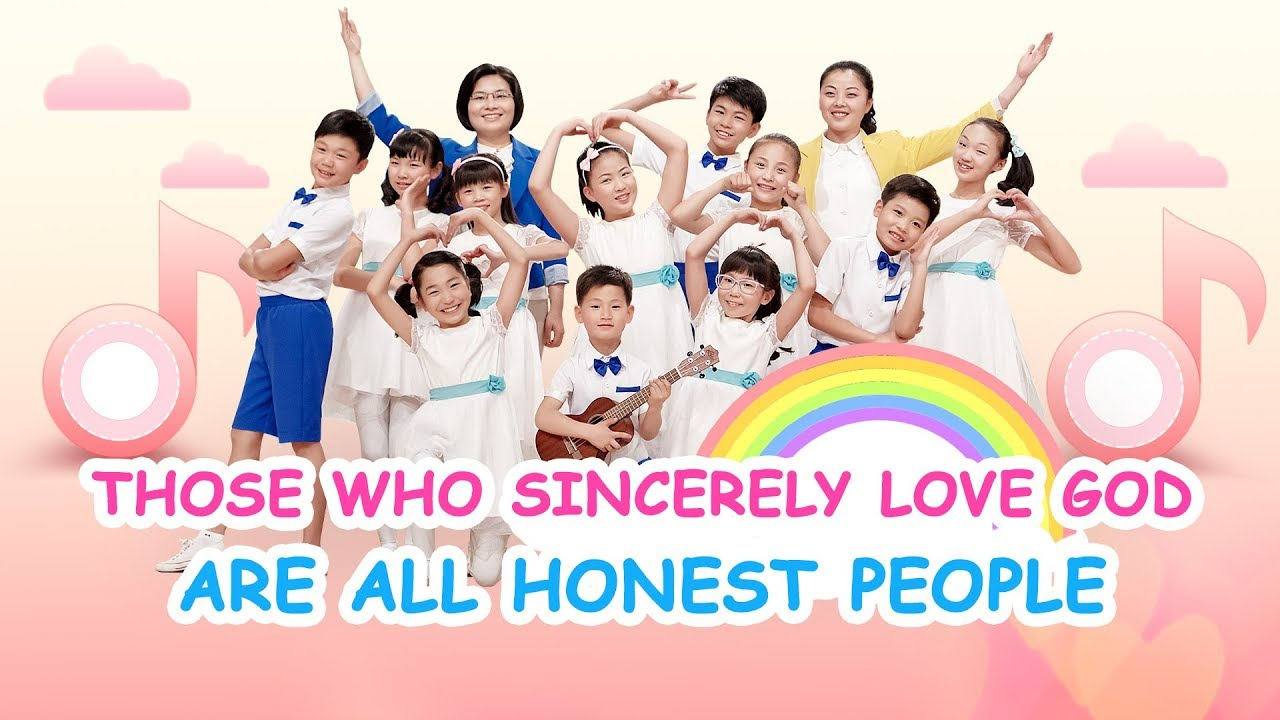 Those Who Sincerely Love God Are All Honest People – Children Christian Songs