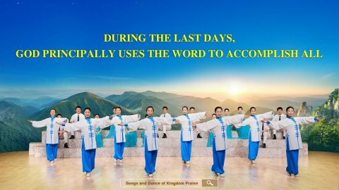 During the Last Days, God Principally Uses the Word to Accomplish All