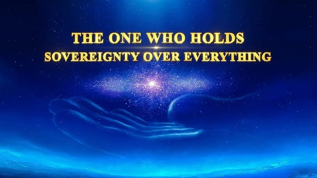 2019 Christian Song – The One Who Holds Sovereignty Over Everything