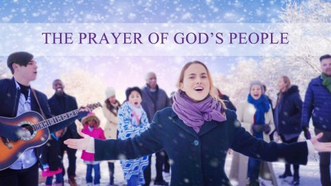"Christian Music Video ""The Prayer of God's People"""