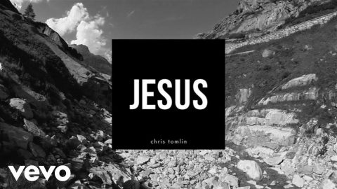 Chris Tomlin: Jesus – Praise Song