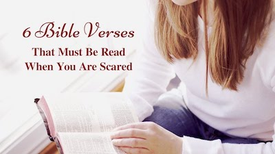 6 Bible Verses That Must Be Read When You Are Scared