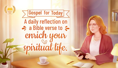 Gospel for Today—A daily reflection on a Bible verse to enrich your spiritual life.