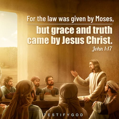 Grace and Truth Came by Jesus Christ – Matthew 1:17