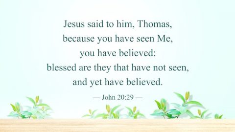 Blessed Are Those Who Have Not Seen and yet Believe – Reflection on John 20:29