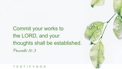 Rely on God and God Will Accomplish It – Reflection on Proverbs 16:3