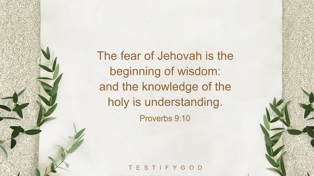 The Fear of Jehovah Is the Beginning of Wisdom, Proverbs 9:10