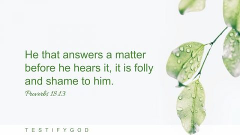 The Fools Answer a Matter Before Hearing It – Reflection on Proverbs 18:13