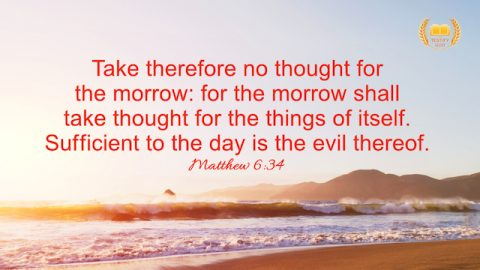 Do Not Worry About Tomorrow – Reflection on Matthew 6:34