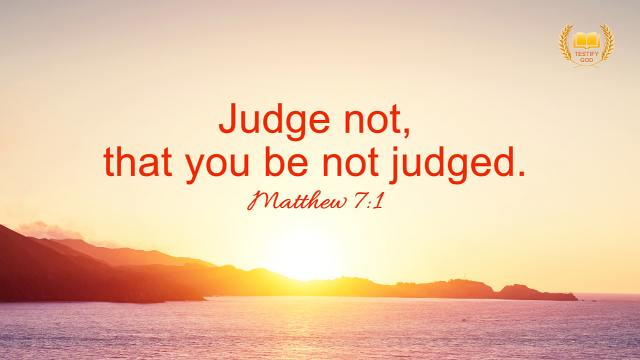"Matthew 7:1 ""Judge not, that you be not judged."""