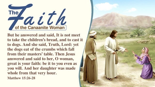 The Faith of a Canaanite Woman – Gospel Reflection on Matthew 15:26–28