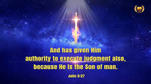 The Son of Man Has Authority to Execute Judgment – Gospel Reflection on John 5:27
