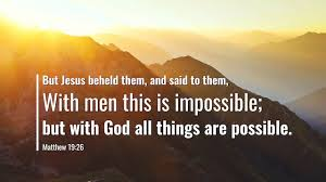 With God All Things Are Possible – Reflection on Matthew 19:26