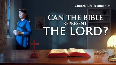 "2020 Christian Testimony Video | ""Can the Bible Represent the Lord?"""