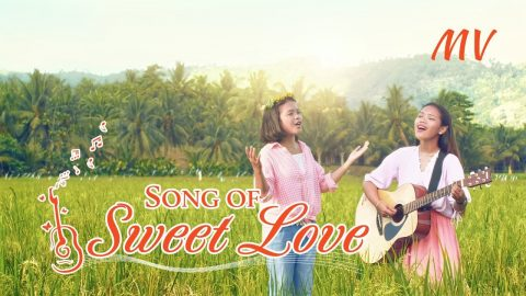 """2019 Christian Music Video """"Song of Sweet Love""""   Praise and Thank God for His Love"""